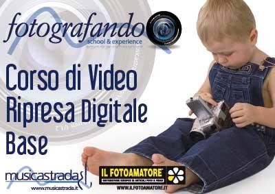 corso_video_ripresa_digitale_base_musicastrada_ilfotoamatore_fotografando