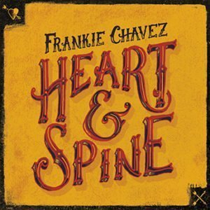 heart&spine_frankiechavez_musicastradarecords_MR#0115_LR