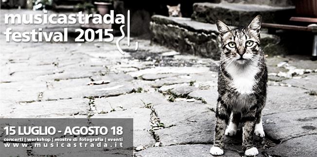 MUSICASTRADA FESTIVAL 2015 – sedicesimo anno – Il programma dei concerti e degli eventi collaterali