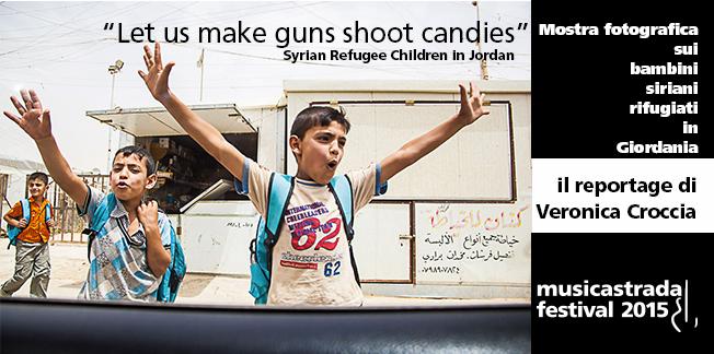 """""""Let us make guns shoot candies"""" al musicastrada festival 2015 la mostra fotografica di Veronica Croccia sui bambini siriani rifugiati in Giordania"""