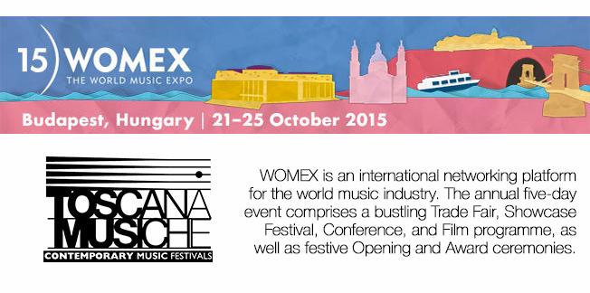 TOSCANA MUSICHE e Musicastrada AL WOMEX – Il World Music Expo a Budapest dal 21 al 25 Ottobre