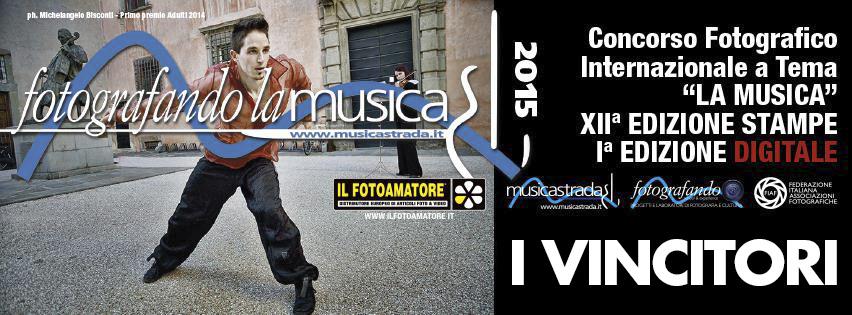 I VINCITORI DELLA DODICESIMA EDIZIONE DI FOTOGRAFANDO LA MUSICA 2015 CONCORSO FOTOGRAFICO A PREMI A TEMA LA MUSICA