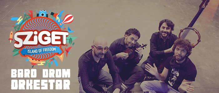 Baro Drom Orkestar at Sziget on August 13 .. on the world music stage!